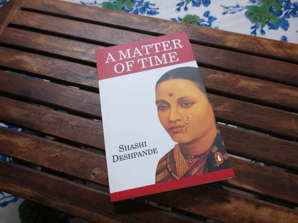 shashi deshpande a matter of time Free essay: shashi deshpande's moving on (penguin, 2004) is about a father   assertion of feminine self: a critique of shashi deshpande's a matter of time.