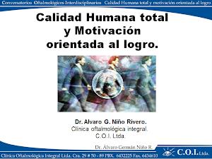 CALIDAD HUMANA TOTAL Y MOTIVACIÓN ORIENTADA AL LOGRO.