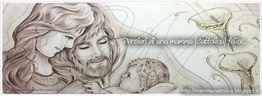Pensieri di una mamma (cattolica) felice...