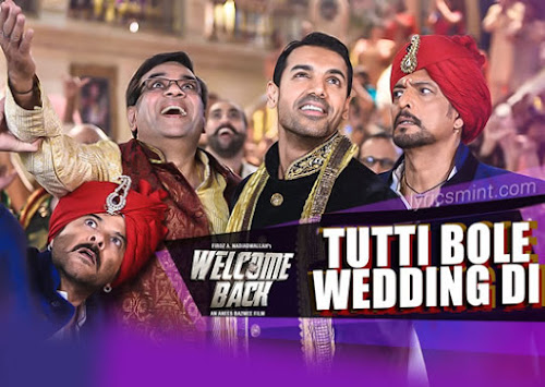 Tutti Bole Wedding Di - Welcome Back (2015)