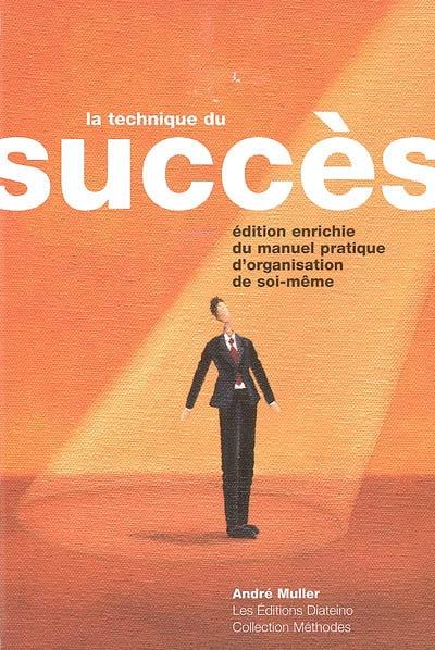 la technique du succ u00e8s   manuel pratique d u0026 39 organisation de soi-m u00eame
