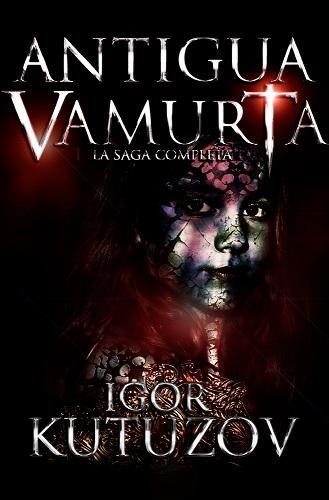 «Antigua Vamurta: La Saga Completa», la novela de fantasía