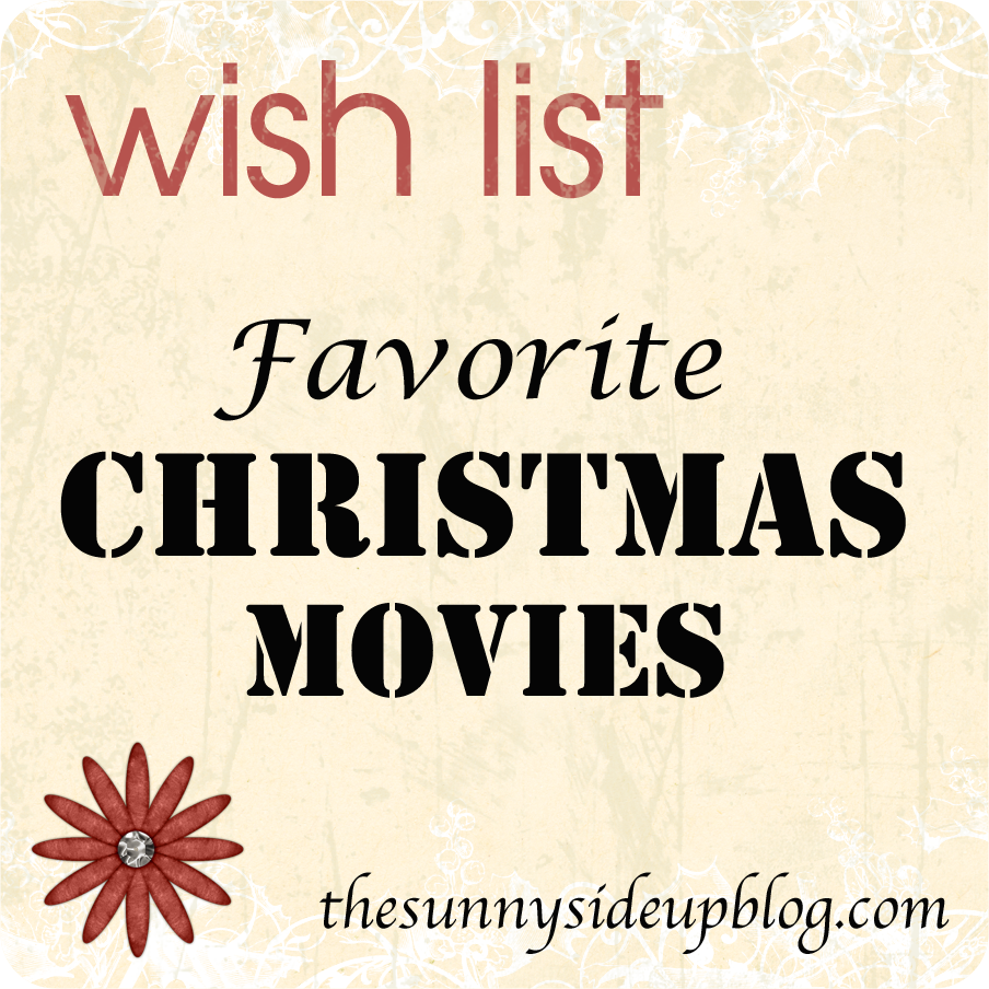 Our favorite christmas movies the sunny side up blog for Christmas movies on cable tv tonight