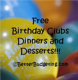 better budgeting free birthday clubs dinners and desserts