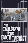 The Cauldron In The Back Cabinet Book One! - $5.00