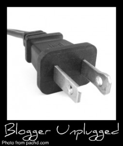 Blogger Unplugged … Until Next Week!