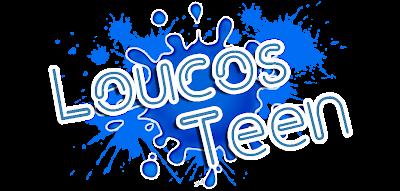 Loucos Teen