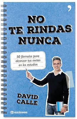 LIBRO - No te rindas nunca 50 fórmulas para alcanzar tus metas en los estudios David Calle (Temas de Hoy - 17 septiemebre 2015) AUTOAYUDA | Edición papel & ebook kindle Comprar en Amazon