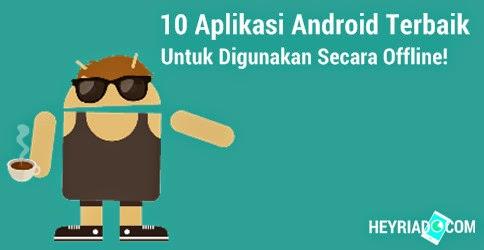 Kumpulan Aplikasi Offline Android Terbaik