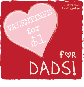 http://www.thrifterindisguise.com/2015/01/this-valentines-day-dont-forget-dads.html