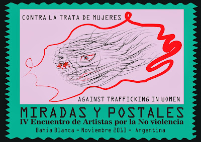 MIRADAS   Y    POSTALES    2013 - CONTRA LA TRATA DE MUJERES Y NIÑ@S  -Against trafficking in Women