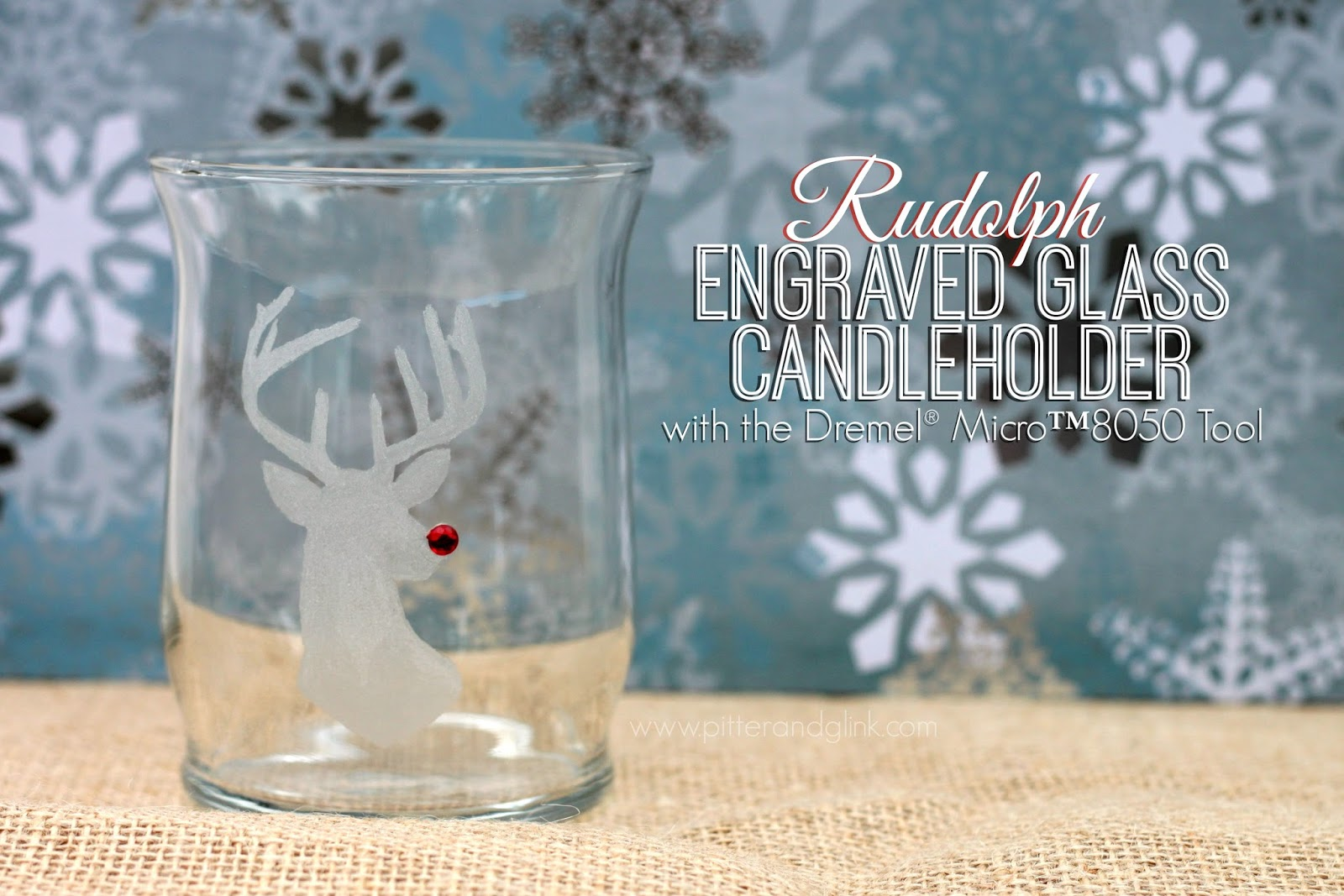 Make a Rudolph Engraved Glass Candle Holder with the Dremel Micro pitterandglink.com
