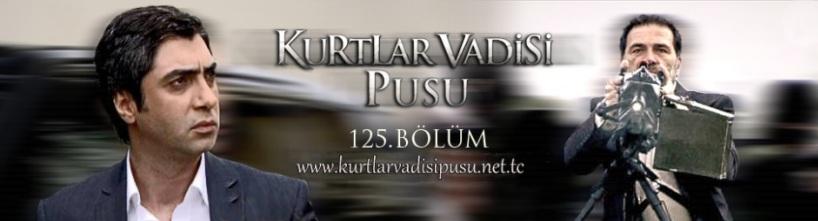 Kurtlar Vadisi Pusu 125.Bölüm izle FULL HD. 126.Bölüm Fragman