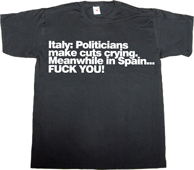 spain is different useless Politics corruption activism t-shirt ephemeral-t-shirts