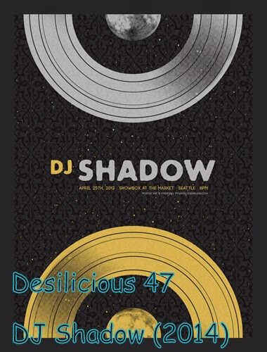 Desilicious 47 – DJ Shadow (2014) Mp3