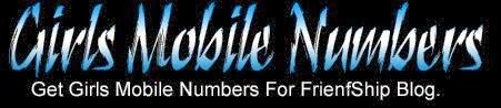 Girls Mobile Numbers For Friendship