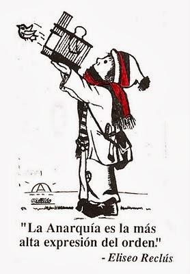 anarquismo en el Diccionario de español en línea. Significado de anarquismo diccionario. traducir anarquismo significado anarquismo tr,Anarquismo,CNT AIT,libertarios,comunismo libertario,socialismo libertario,socialista,Anarquismo,Anarquistas,  Anarquía, trabajadores, obreros, CNT AIT ,CNT FAI Juventudes Libertarias, Mujeres libres , grupos anarquistas, revolución,https://www.facebook.com/pages/Anarquistas/378066755607147 L@s anarquistas queremos la paz inmediata, tierras para el campesino y la socialización de los medios de producción y distribución.  La abolición del capitalismo y de la esclavitud del salario, iguales derechos para tod@s y nadie con privilegios especiales. La tierra, las fábricas y talleres, la maquinaria productora y los medios de distribución.  Que cada individuo trabaje según su capacidad y recibir de acuerdo con sus necesidades.  Libertad plena para cada uno y un uso común basado en los intereses mutuos. L@s anarquistas estamos en contra de la delegación del poder en gobierno y en contra darle autoridad a algún partido político.  Toda clase de gobierno destruye toda revolución y roba a los trabajadores y las trabajadoras l@s resultados ya conseguidos.  La vida y el bienestar dependen de la economía, no del el manejo política. O sea, lo que el pueblo quiere es vivir y trabajar y satisfacer sus necesidades. Para esto es necesario el manejo sensato de la industria, no la política. Por que la política es el juego de dominar y gobernar a los hombres y las mujeres, y no es para ayudarl@s a vivir.  Por eso hay que abolir el gobierno político; y que los asuntos agrarios, industriales y sociales esten beneficio de tod@s, en lugar de en beneficio de los gobernantes y los explotadores.   ¡Muerte al estado y viva la anarquía!