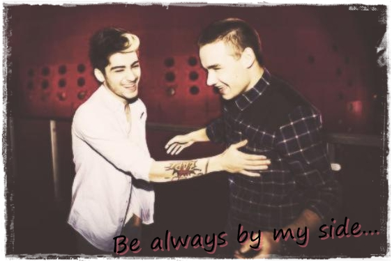 Be always by my side...