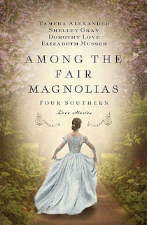 Heidi Reads... Among the Fair Magnolias by Tamera Alexander, Shelley Gray, Dorothy Love, Elizabeth Musser