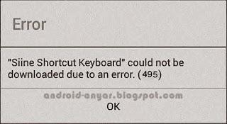 Trik mengatasi kesalahan 495 tidak bisa download aplikasi game di Play Store