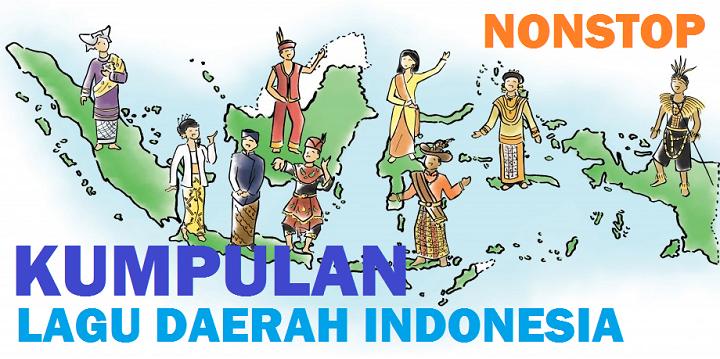 Daftar Lengkap Lagu Daerah Seluruh Indonesia Dan Video Ayo ! Bernostalgia