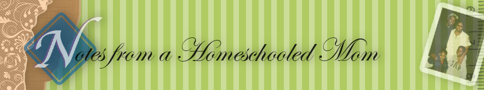 Notes From A Homeschooled Mom
