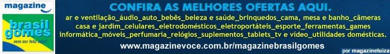 MAGAZINE BRASILGOMES - site do Magazine Você, canal de vendas do Magazine Luiza. Compre aqui!