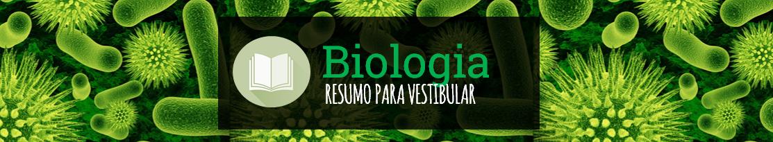 Biologia - Resumo para Vestibular