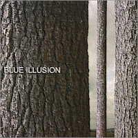 Blue Illusion - S/T