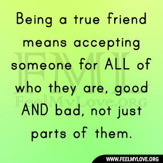 Being a true friend means accepting someone