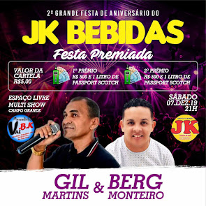 2ª Grande Festa de Aniversário do JK Bebidas com Gil Martins e Berg Monteiro em Campo Grande