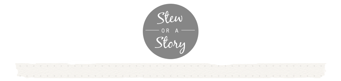 Stew or a Story