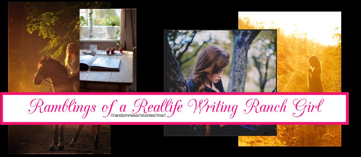 Ramblings of a Real Life (Writing) Ranch Girl
