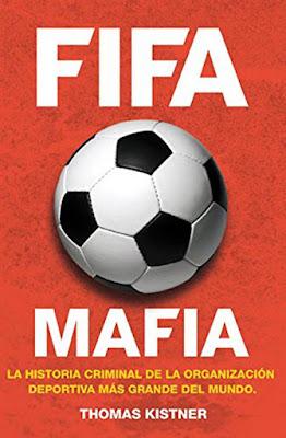 LIBRO - Fifa Mafia  La historia criminal de la organización deportiva más grande del mundo  Thomas Kistner (Córner - 2 Julio 2015)  DEPORTES - FUTBOL | Edición papel & ebook kindle  Comprar en Amazon