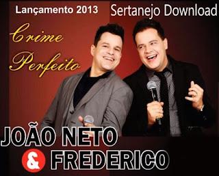 João Neto e Frederico – Crime Perfeito - Mp3 (2013)