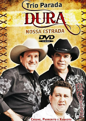Trio Parada Dura - Nossa Estrada - DVDRip