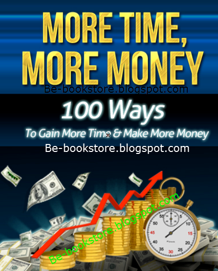 100 Ways to Gain More Time & Make More Money - eBook