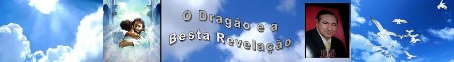 O DRAGÃO E A BESTA  REVELAÇÃO