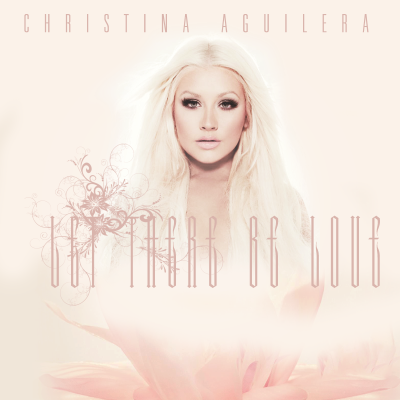 Let There Be Love by Christina Aguilera