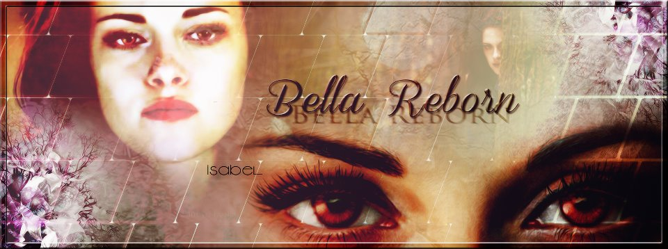 Bella Reborn