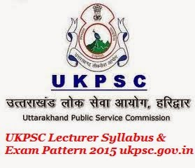 UKPSC Lecturer Syllabus & Exam Pattern 2015 ukpsc.gov.in