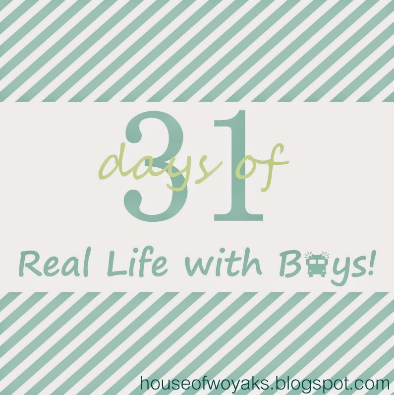 http://houseofwoyaks.blogspot.com/2014/09/31-days-of-real-life-with-boys.html
