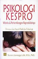 toko buku rahma: buku PSIKOLOGI KESPRO WANITA DAN PERKEMBANGAN REPRODUKSINYA, pengarang namora lumongga lubis, penerbit kencana