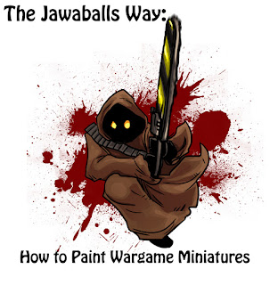 The Jawaballs Way: How to Paint Wargame Miniatures