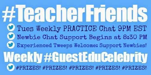 #TeacherFriends Twitter PRACTICE Chat: Tuesdays 9PM EST
