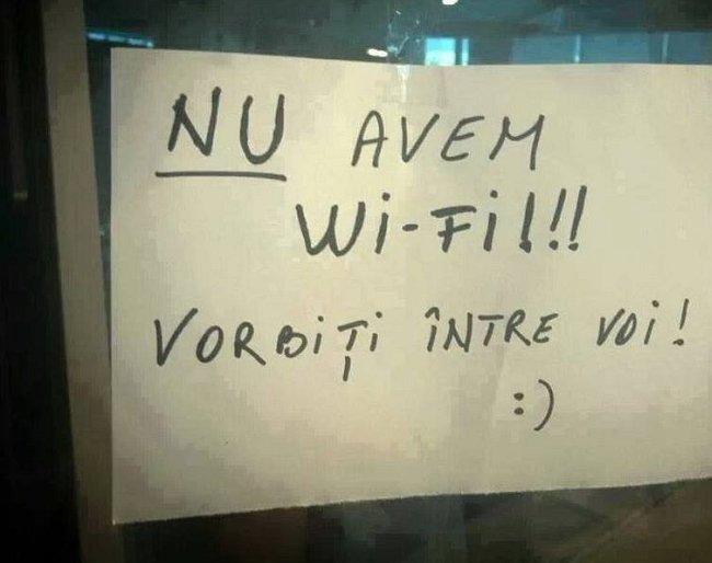 nu avem wi-fi vorbiti intre voi