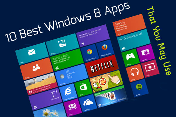 10 best windows 8 apps you may use tushar hacking blog