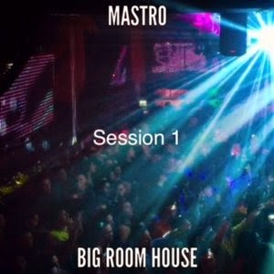 Sal Mastro - Big Room Sessions 1