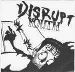 Disrupt Youth S/T