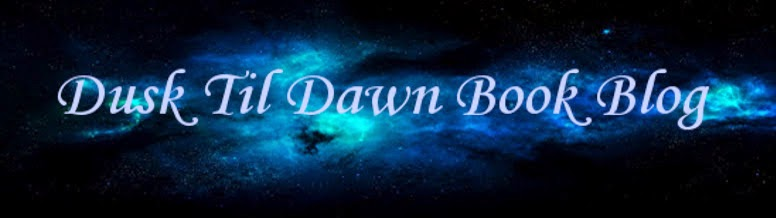 Dusk Til Dawn Book Blog